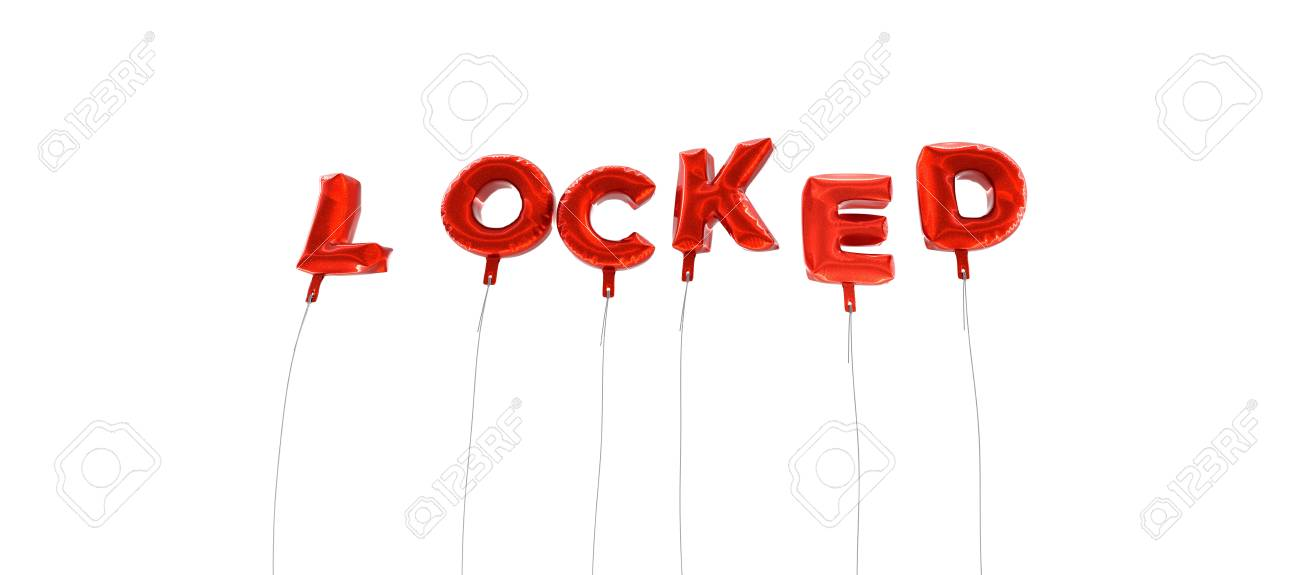 LOCKED - Word Made From Red Foil Balloons - 3D Rendered Can Stock