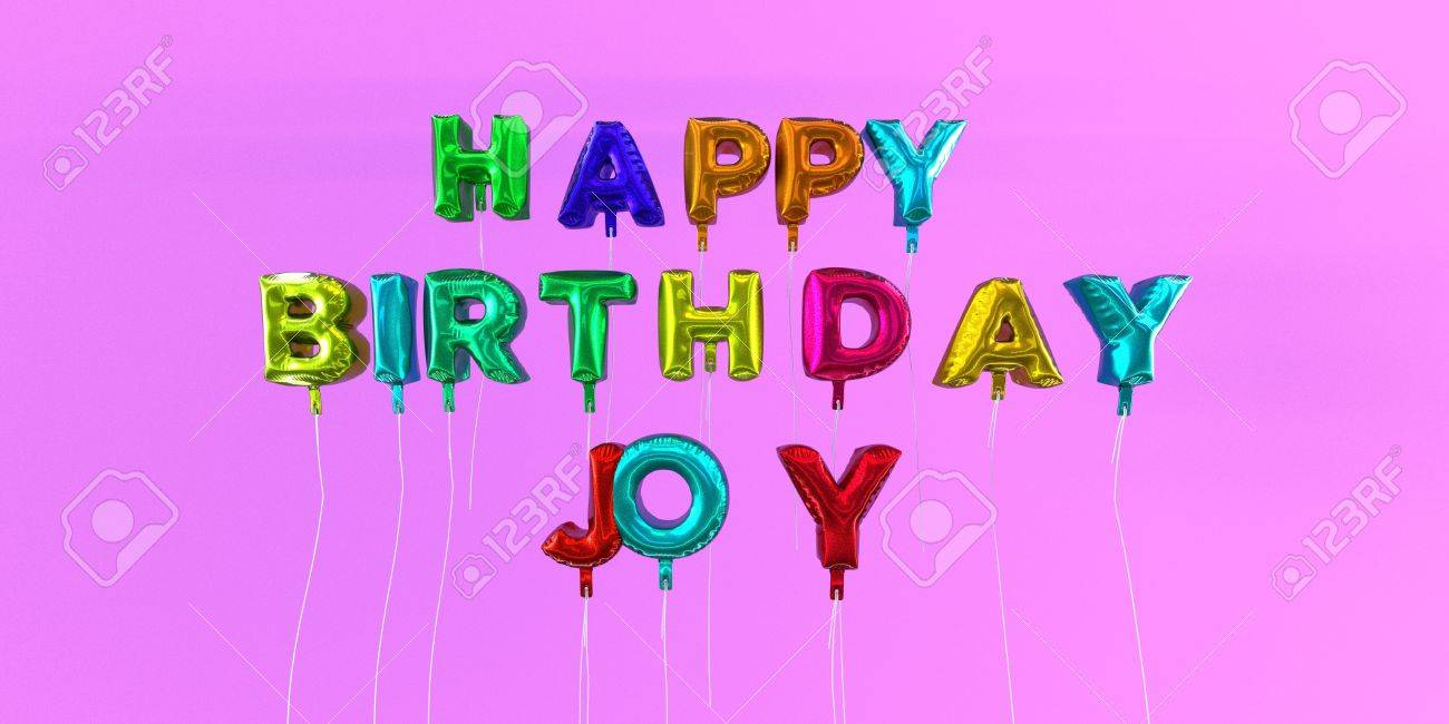 Affordable Balloon Text 3d Rendered Stock Image This Image Can Be Used A Ecard Happy Birthday Joy Happy Birthday Joyce Ann 66370050 Happy Birthday Joy Card gifts Happy Birthday Joy