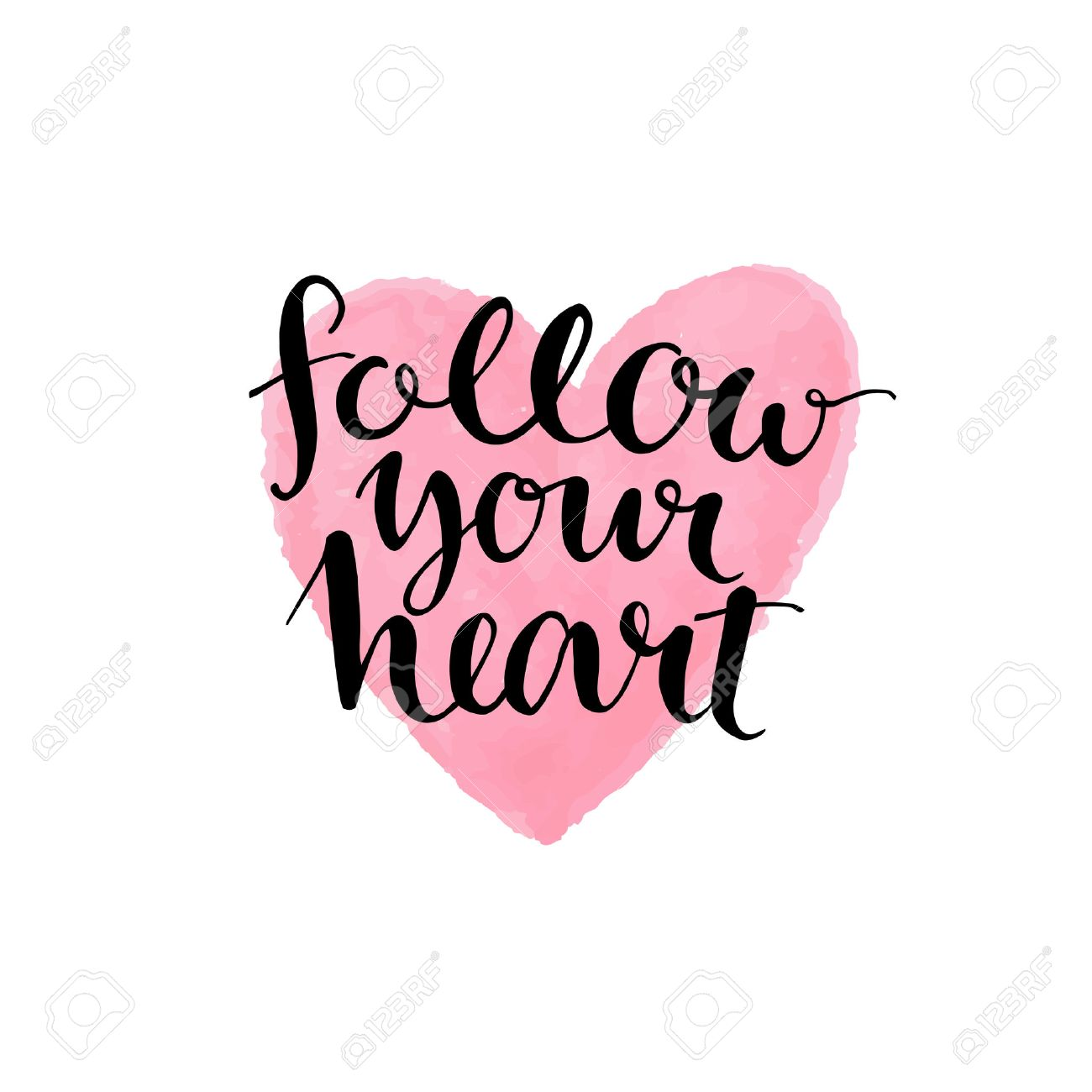 Follow Your Heart Brush Lettering Quote Follow Your Heart At Pink Watercolor Background