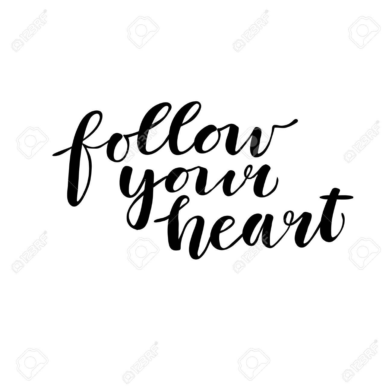 Follow Your Heart Hand Drawn Vector Illustration Follow Your Heart Hand Lettering