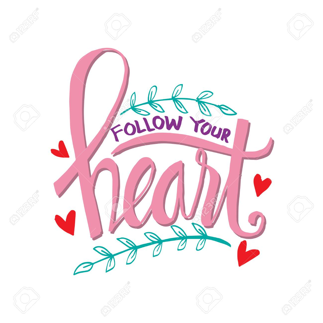 Follow Your Heart Follow Your Heart Hand Lettering Motivational Quote