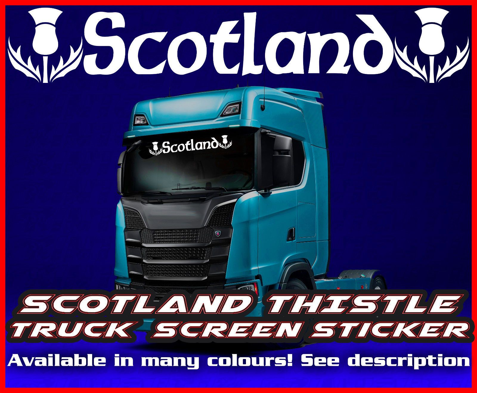 Daf Scania Scotland Scottish Thistle Lorry Truck Screen Sticker Leyland Man Daf Scania