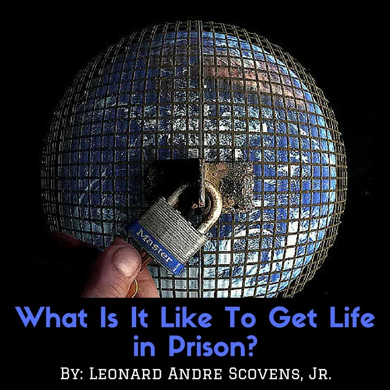 What Is It Like To Get Life in Prison?