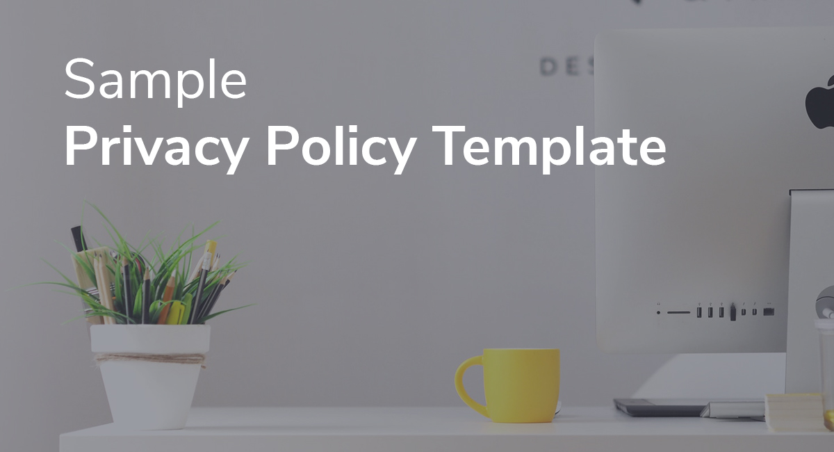 Sample Privacy Policy Template - PrivacyPolicies