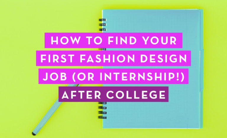 How to Find Your First Fashion Design Job (or Internship!) After