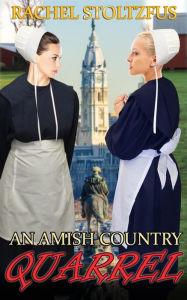An Amish Country Quarrel (A Lancaster County Amish Quarrel Series, #1)