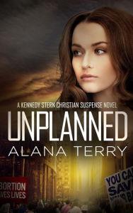 Unplanned (A Kennedy Stern Christian Suspense Novel, #1)