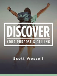 Discover Your Purpose & Calling