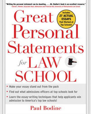 Great Personal Statements for Law School / Edition 1 by Paul Bodine - law school personal statement