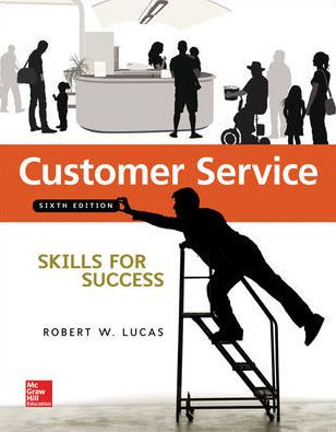 Customer Service Skills for Success / Edition 6 by Robert W Lucas