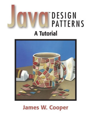 Java Design Patterns A Tutorial / Edition 1 by James W Cooper