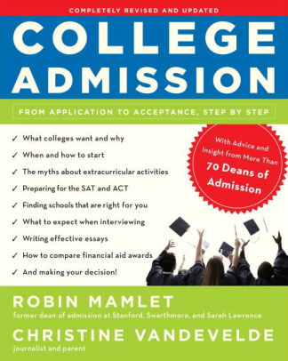 College Admission From Application to Acceptance, Step by Step by