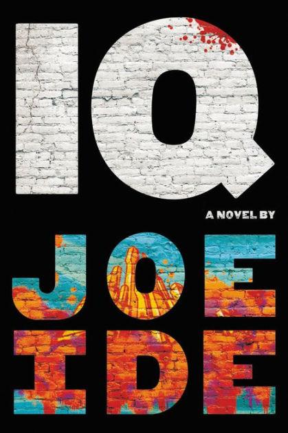 IQ (IQ Series #1) by Joe Ide, Paperback Barnes  Noble®
