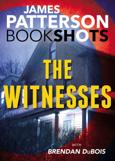 James Patterson Libros The Witnesses By James Patterson, Brendan Dubois | | Nook