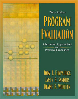Program Evaluation Alternative Approaches and Practical Guidelines - Program Evaluation