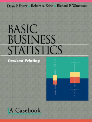 Basic Business Statistics A Casebook / Edition 1 by Dean P Foster - Basic P&l