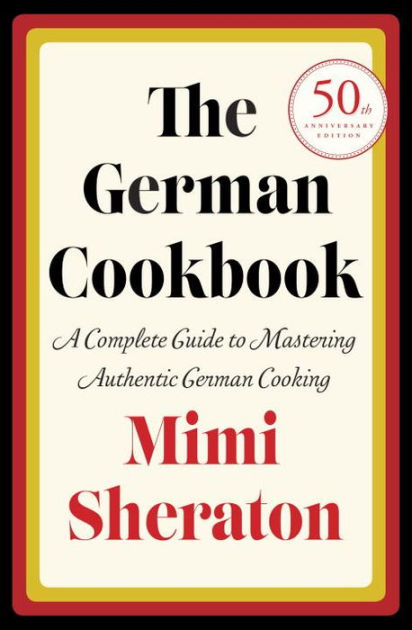German Cookbook A Complete Guide to Mastering Authentic German