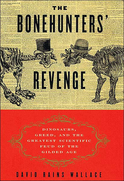 The Bonehunters\u0027 Revenge Dinosaurs, Greed, and the Greatest