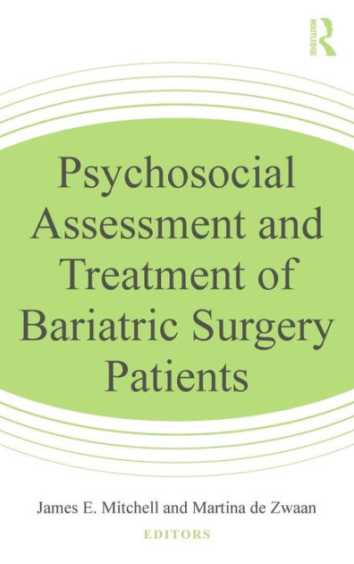 Psychosocial Assessment and Treatment of Bariatric Surgery Patients - psychosocial assessment