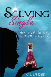 Solving Single: How to Get the Ring, Not the Run Around by ...