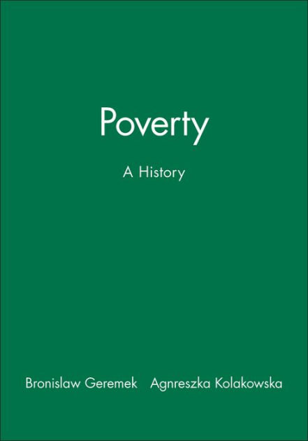 Poverty A History / Edition 1 by Bronislaw Geremek 9780631205296