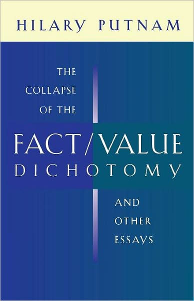 The Collapse of the Fact/Value Dichotomy and Other Essays / Edition