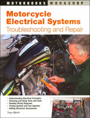 Motorcycle Electrical Systems Troubleshooting and Repair by Tracy