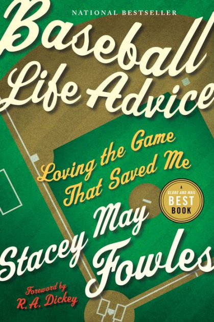 Baseball Life Advice Loving the Game That Saved Me by Stacey May - fresh baseball training blueprint