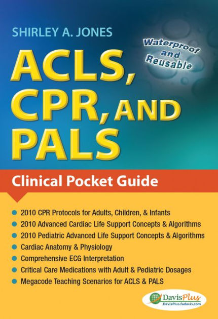 ACLS, CPR, and PALS Clinical Pocket Guide / Edition 1 by Shirley A