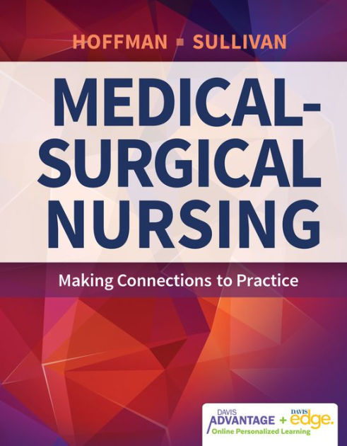 Davis Advantage for Medical-Surgical Nursing Making Connections to