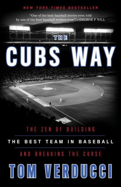 The Cubs Way The Zen of Building the Best Team in Baseball and