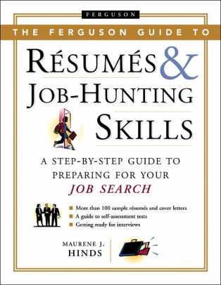 The Ferguson Guide to Resumes and Job Hunting Skills A Step-by-Step