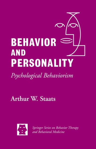 Behavior and Personality Psychological Behaviorism / Edition 1 by