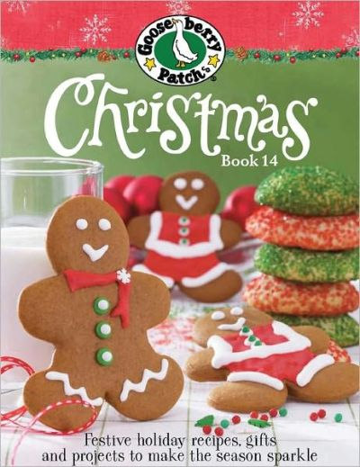 Gooseberry Patch Christmas Book 14: Festive holiday recipes, gifts and projects to make the ...