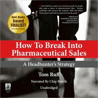 How to Break into Pharmaceutical Sales A Headhunter\u0027s Strategy by - how do i get into pharmaceutical sales
