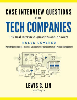 Case Interview Questions for Tech Companies 155 Real Interview
