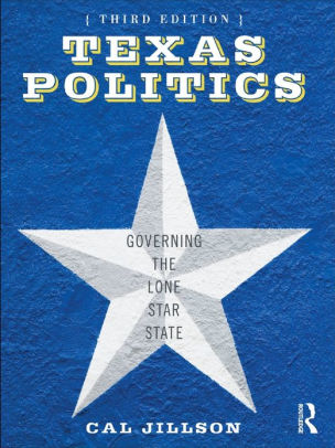 Texas Politics Governing the Lone Star State by Cal Jillson NOOK