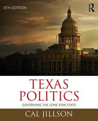 Texas Politics Governing the Lone Star State / Edition 6 by Cal