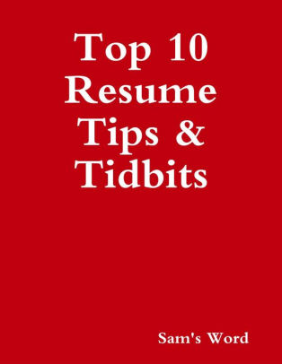 Top 10 Resume Tips  Tidbits by Sam\u0027s Word NOOK Book (eBook