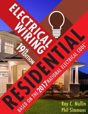 Electrical Wiring Residential / Edition 19 by Ray C Mullin, Phil