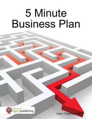 5 Minute Business Plan by Mr Larry Cochran MBA NOOK Book (eBook