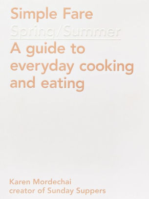 Simple Fare Spring and Summer by Karen Mordechai, Paperback