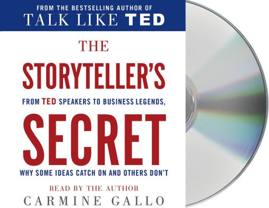 The Storyteller\u0027s Secret From TED Speakers to Business Legends, Why