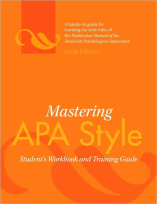 Mastering APA Style Student\u0027s Workbook and Training Guide / Edition