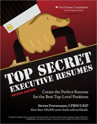 Top Secret Executive Resumes, Second Edition Create the Perfect