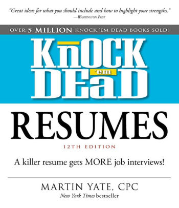 Knock \u0027em Dead Resumes A Killer Resume Gets MORE Job Interviews! by - Knock Em Dead Resumes