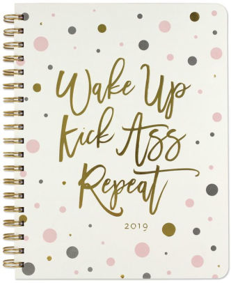 2019 Wake Up, Kick Ass, Repeat Weekly Planner, 8 X 10 Hardcover