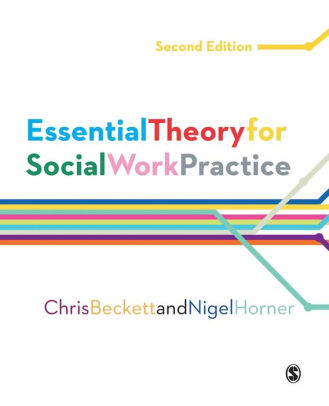 Essential Theory for Social Work Practice / Edition 2 by Chris - social work practice