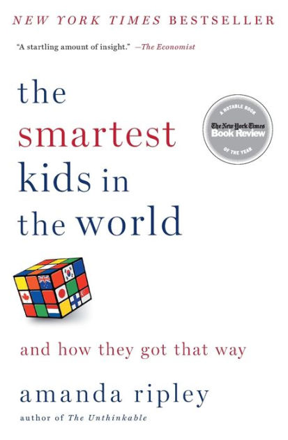 The Smartest Kids in the World And How They Got That Way by Amanda
