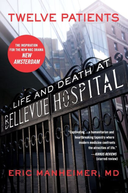 Twelve Patients Life and Death at Bellevue Hospital (The